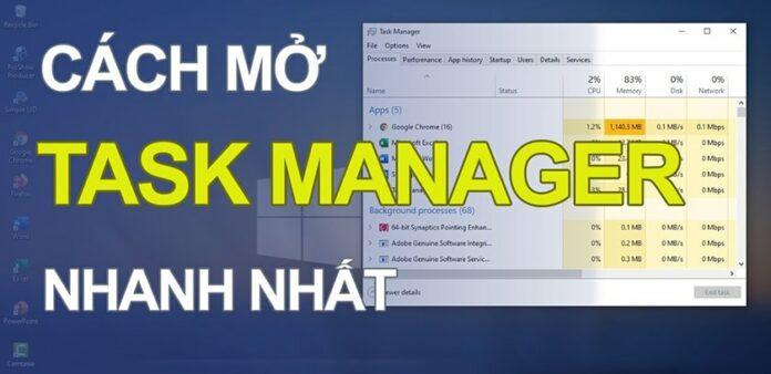 Cách mở task manager trên Win 7 và Win 10 đơn giản nhất