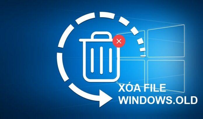 Cách xóa file windows.old nhanh chóng và đơn giản nhất