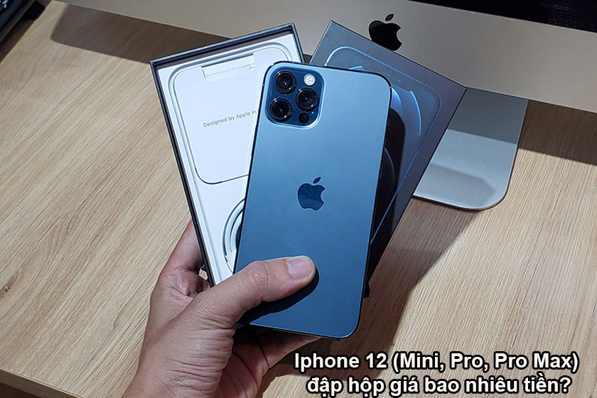 iPhone 12 (Mini, Pro, Pro Max) đập hộp giá bao nhiêu tiền?