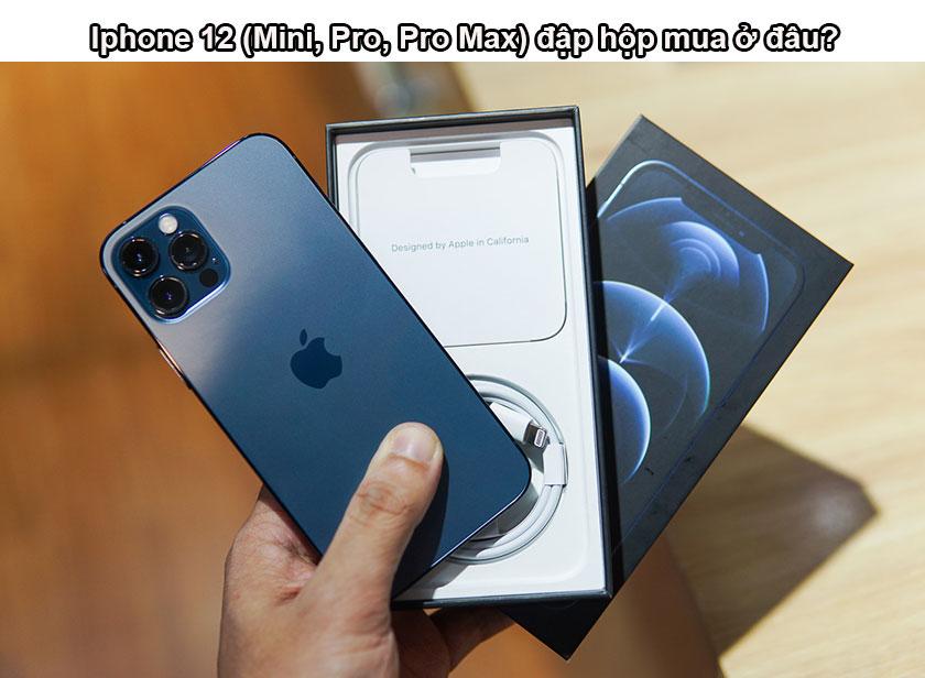 iPhone 12 (Mini, Pro, Pro Max) đập hộp mua ở đâu?