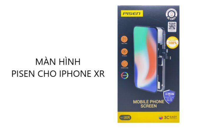 Màn hình Pisen iPhone XR là gì? Có nên thay không?