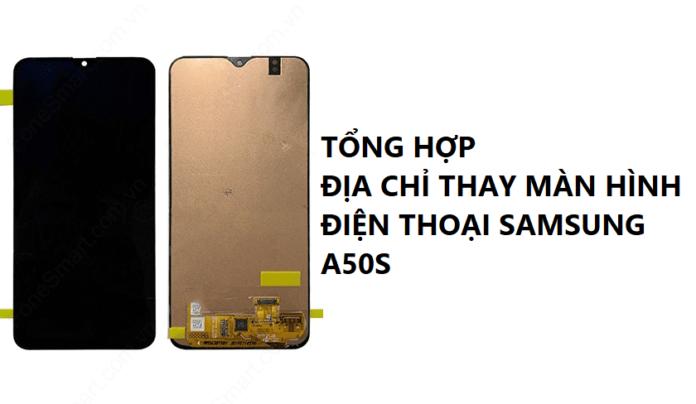 Địa chỉ thay màn hình Samsung a50s
