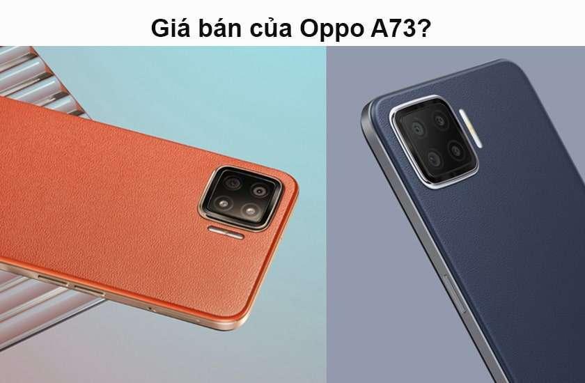 Giá bán của Oppo A73?
