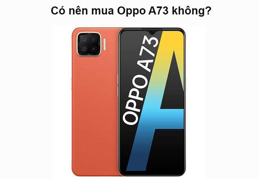 Có nên mua Oppo A73 không?