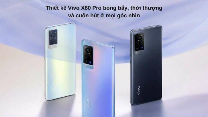 Đánh giá Vivo X60 Pro   Có gì nổi bật, giá bao nhiêu?