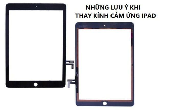 Những điều cần lưu ý khi thay mặt kính cảm ứng iPad Gen 7 2019
