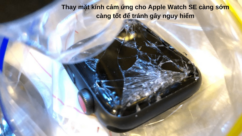 Thay cảm ứng Apple Watch SE càng sớm càng tốt