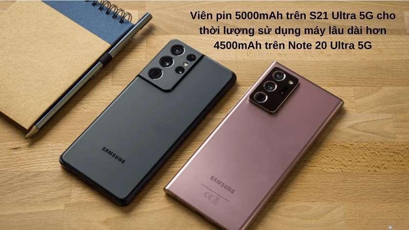 So sánh về pin: S21 Ultra 5G có dung lượng pin cao hơn