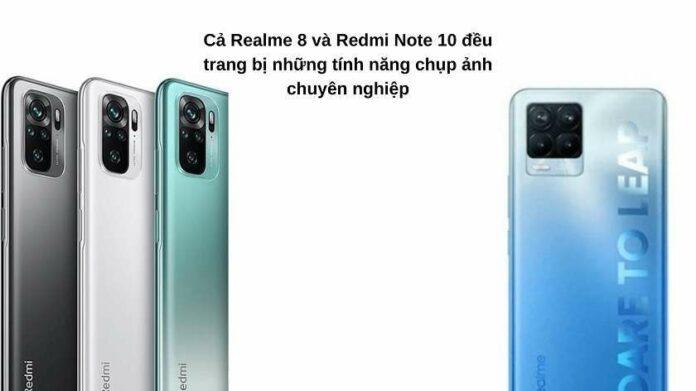 Realme 8 và Redmi Note 10: Máy nào chụp ảnh đẹp hơn?