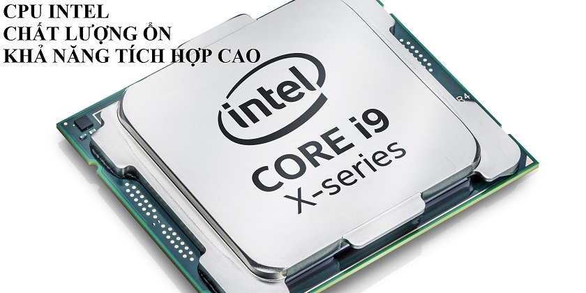 Lựa chọn CPU hợp với VGA, mainboard, theo hãng sản xuất