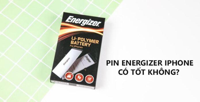 Pin Energizer iPhone có tốt không? Của nước nào (HỎI - ĐÁP)
