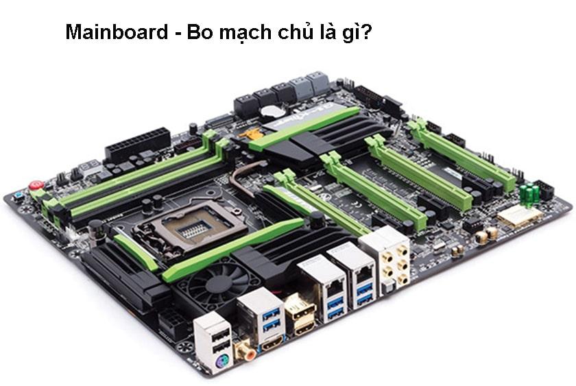 Mainboard - Bo mạch chủ là gì?