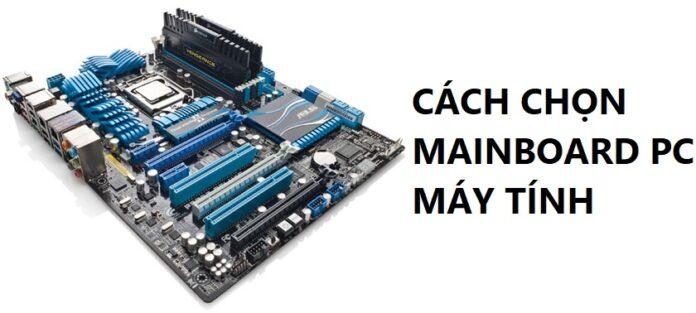 Cách chọn mainboard PC máy tính phù hợp nhất