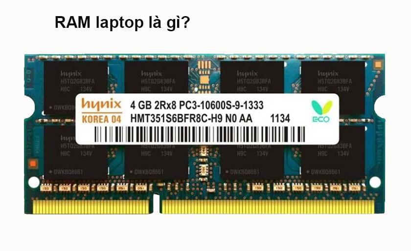Ram viết tắt là Random Access Memory tức là bộ nhớ truy xuất ngẫu nhiên