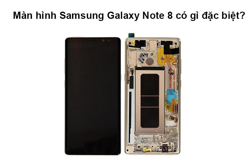 Màn hình Samsung Galaxy Note 8 có gì đặc biệt?