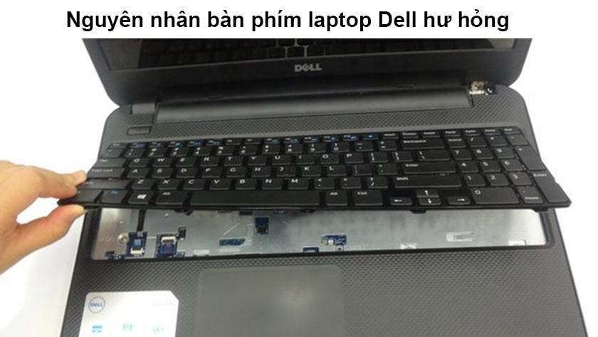 Nguyên nhân dẫn đến bàn phím laptop Dell bị hư hỏng cần thay mới