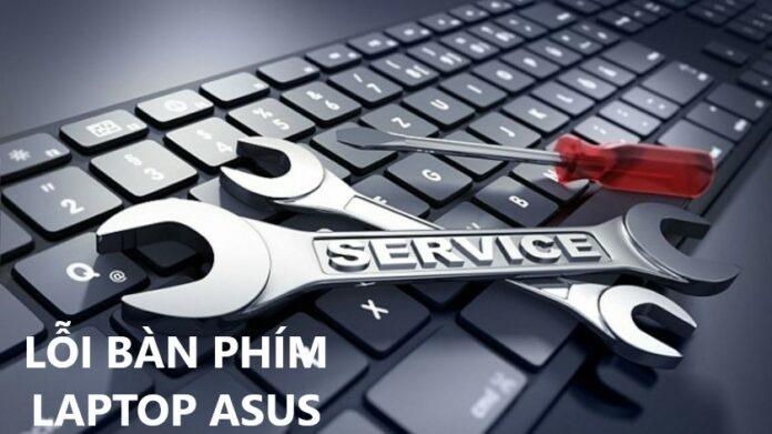 Các lỗi trên bàn phím laptop Asus thường gặp chi tiết
