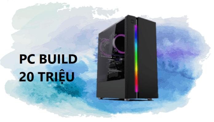 Tổng hợp các combo cấu hình máy tính, build PC 20 triệu