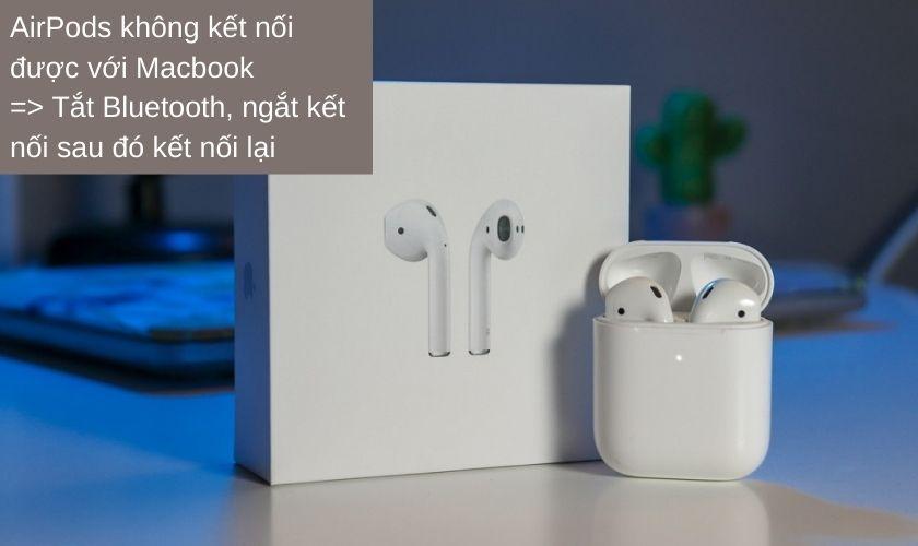AirPods không thể kết nối với Macbook