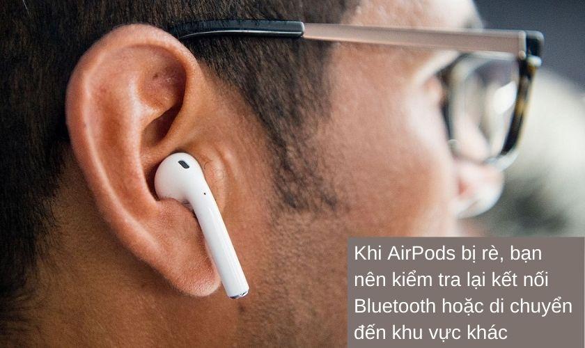 Lỗi AirPods bị rè khi nghe nhạc, hội thoại